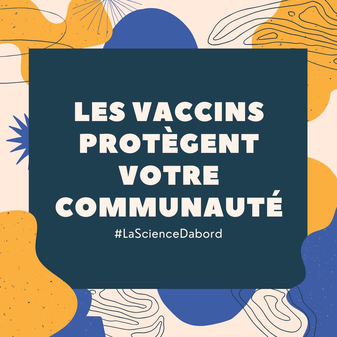 Les vaccins protègent votre communauté