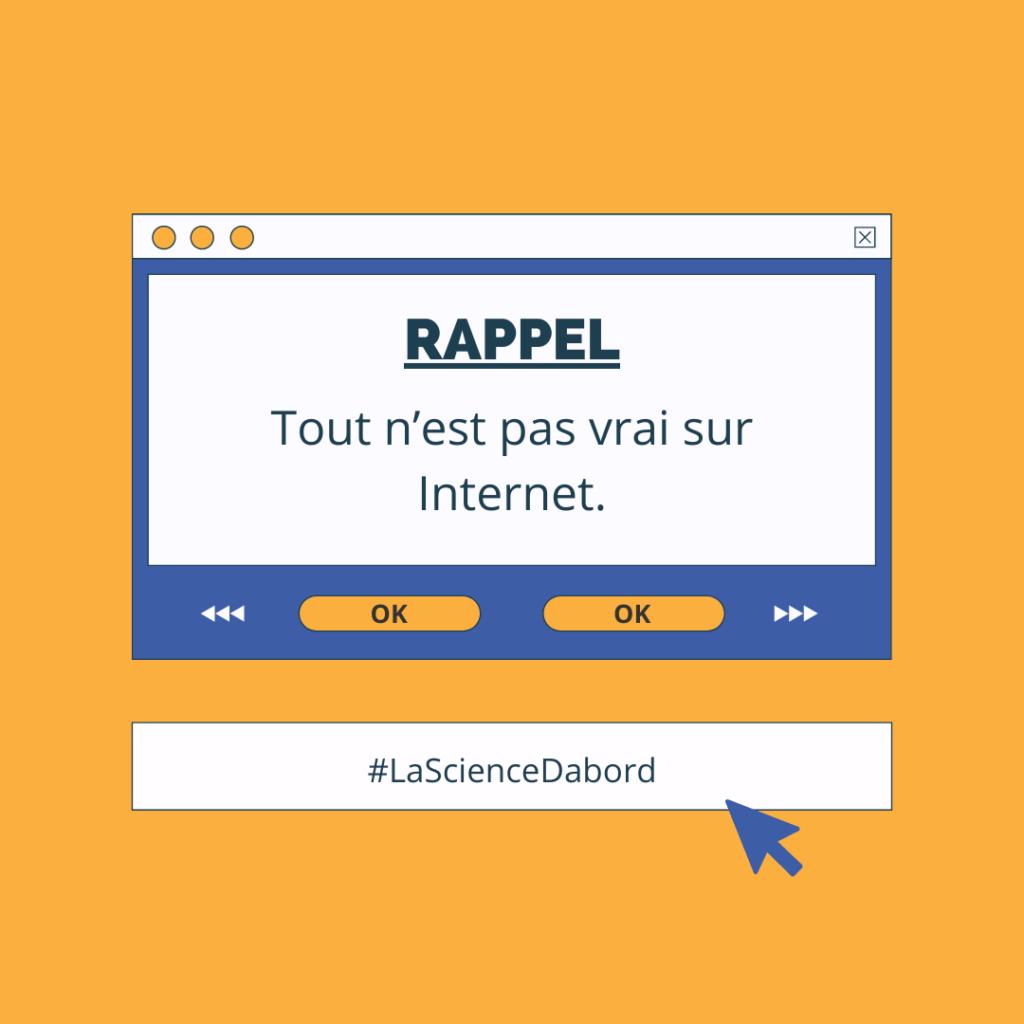 RAPPEL: Tout n'est pas vrai sur Internet.