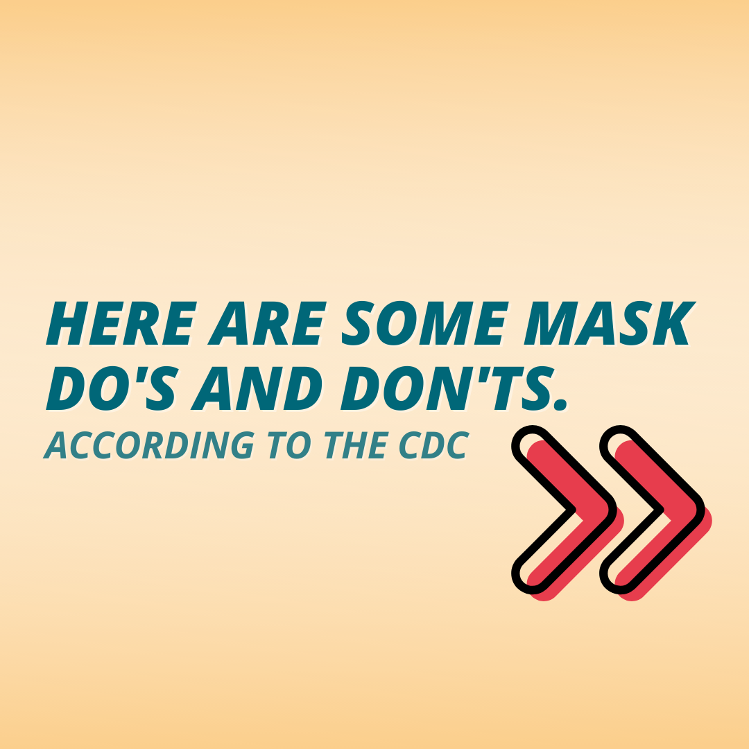 Here are some masks do's and don'ts