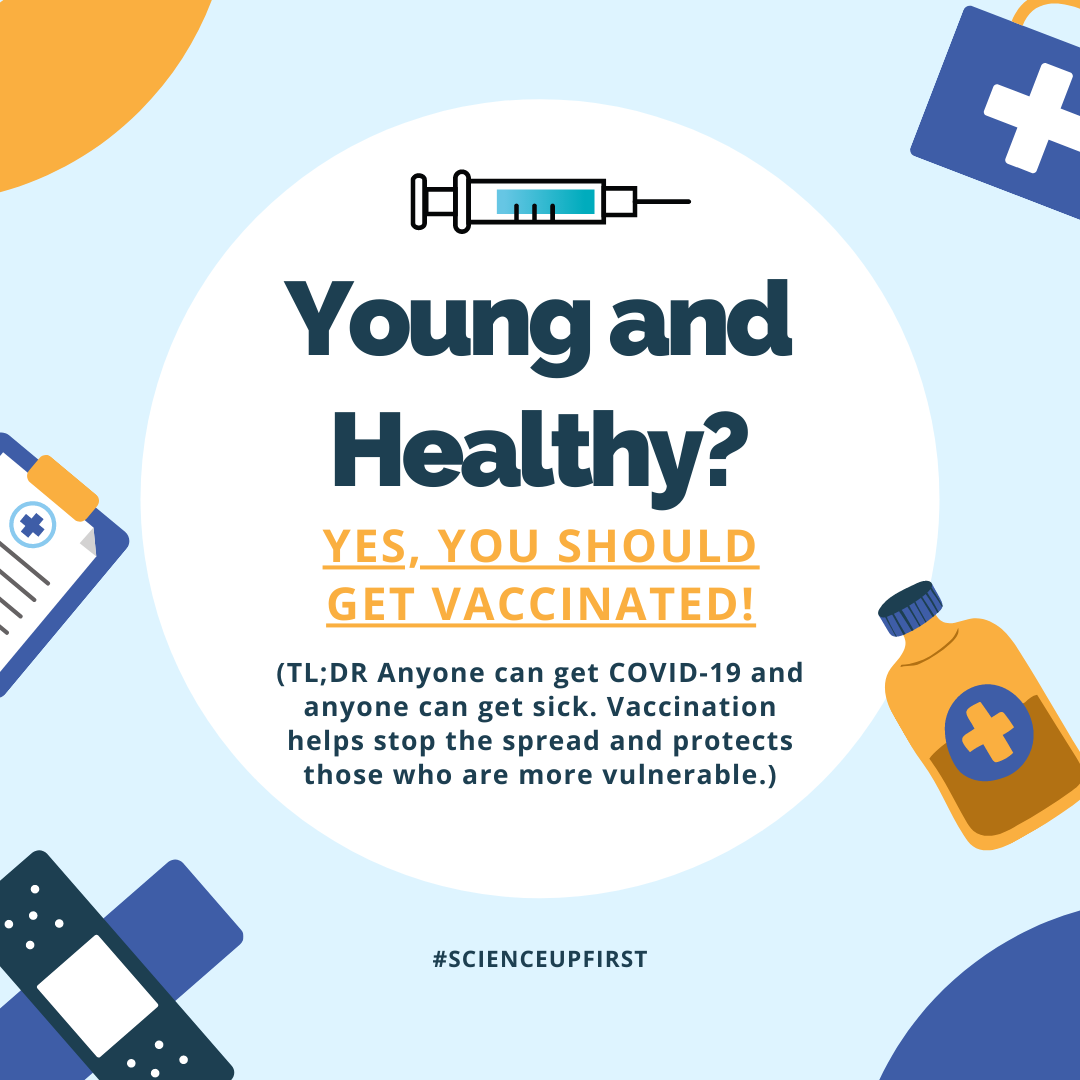 Are you young and healthy? You should get vaccinated!